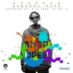 General Pype - Shop Is Open